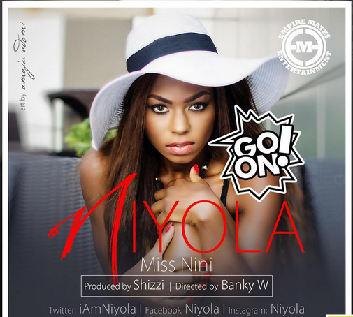 NEW MUSIC: #Niyola – Go On ~ CODED Issues
