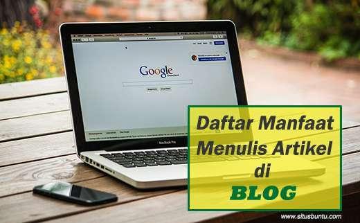 Situs Buntu, Daftar Manfaat Menulis Artikel di Blog, manfaat dari blog, manfaat ngeblog, daftar manfaat ngeblog, daftar manfaat menjadi blogger