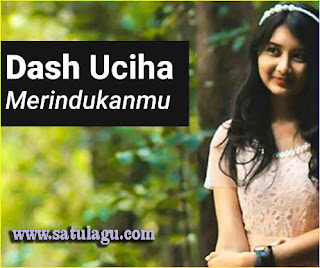 Lagu Dash Uciha Merindukanmu Mp3 Terbaru 2017 Gratis Download