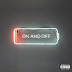 ".@OnCue - Releases New Track ""On and Off"""