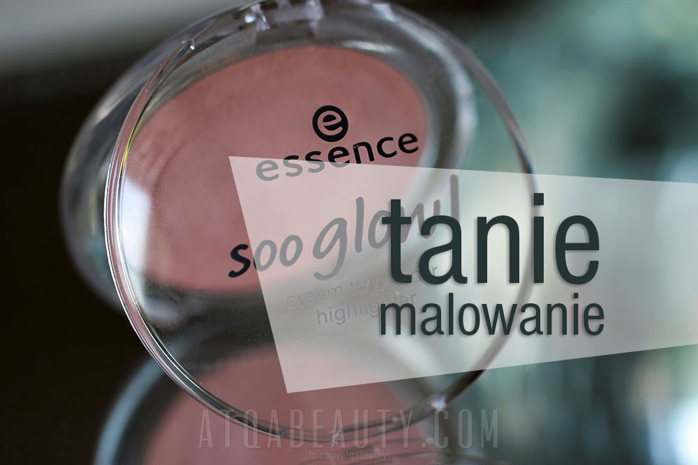 Tanie Malowanie 1 :: Essence, Soo Glow! Cream to Powder Highlighter