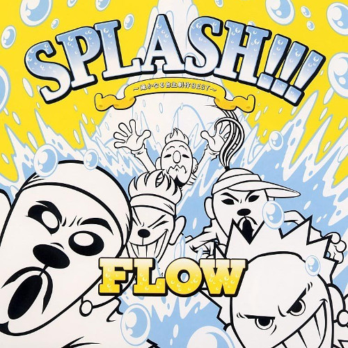 FLOW - SPLASH!!! ~Haruka Naru Jishu Seisaku BEST~ [FLAC   MP3 320 / CD]