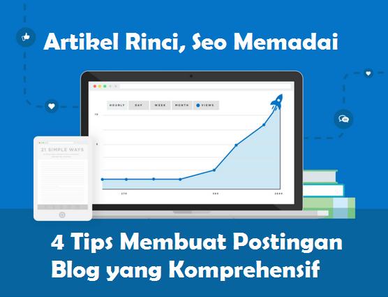 4 Tips Membuat Postingan Blog yang Komprehensif Atau Cukup Rinci