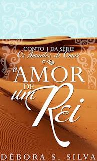 O Amor de um Rei / Um Amor Refugiado, de Débora S. Silva (#36)