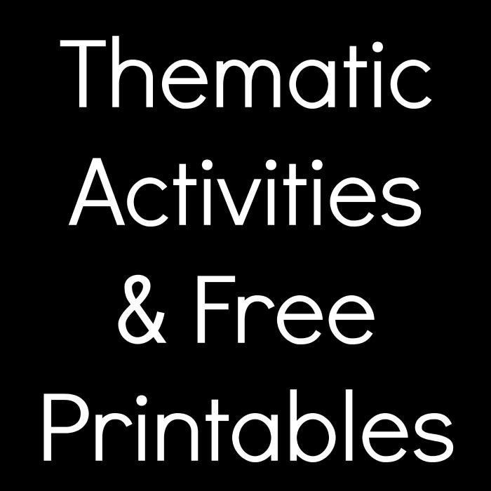 Thematic Activities & Free Printables