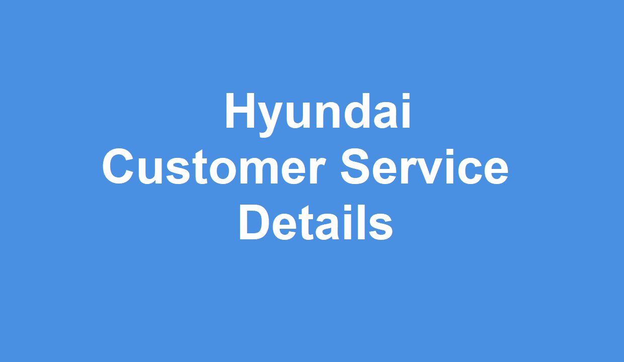 Hyundai Customer Service >> Hyundai Customer Service Number