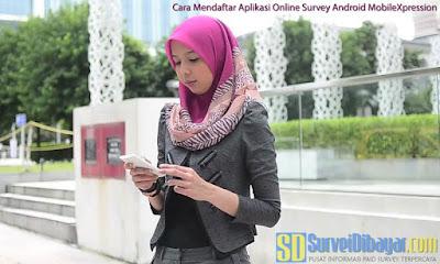 Cara Mendaftar Aplikasi Online Survey Android MobileXpression | SurveiDibayar.com