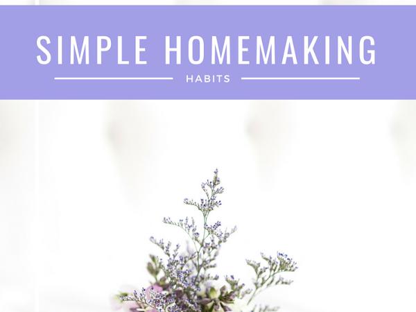 Simple Homemaking Habits