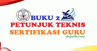 Buku 2 Juknis Sertifikasi Guru dejarfa.com