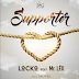 New Music: Locko ft Mr Leo- 'Supporter'