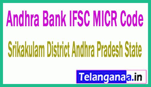 Andhra Bank IFSC MICR Code Srikakulam District Andhra Pradesh State