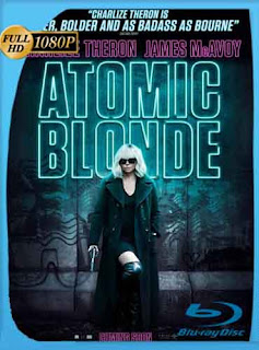 Atomic Blonde (2017) HD [1080p] Latino [Mega | GDrive] SilvestreHD