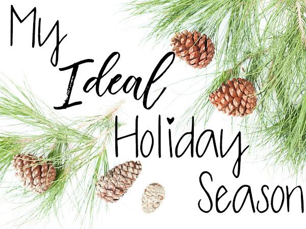 My Ideal Holiday Season