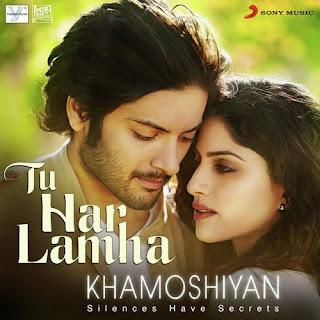 Tu Har Lamha - Khamoshiyan