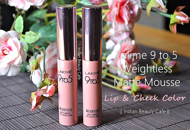 Lakme 9 to 5 Weightless Matte Mousse Lip and Cheek Color Review, Swatches, Shades, Price, Buy Online, Details, Photos