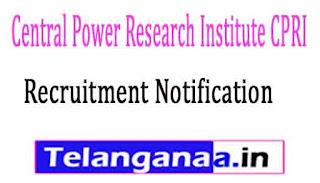 Central Power Research Institute CPRI Recruitment Notification 2017