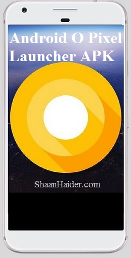 HOW TO : Download and Install Android O Pixel Launcher on Any Android Smartphone
