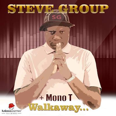 Steve Group & Mono T - Walkaway
