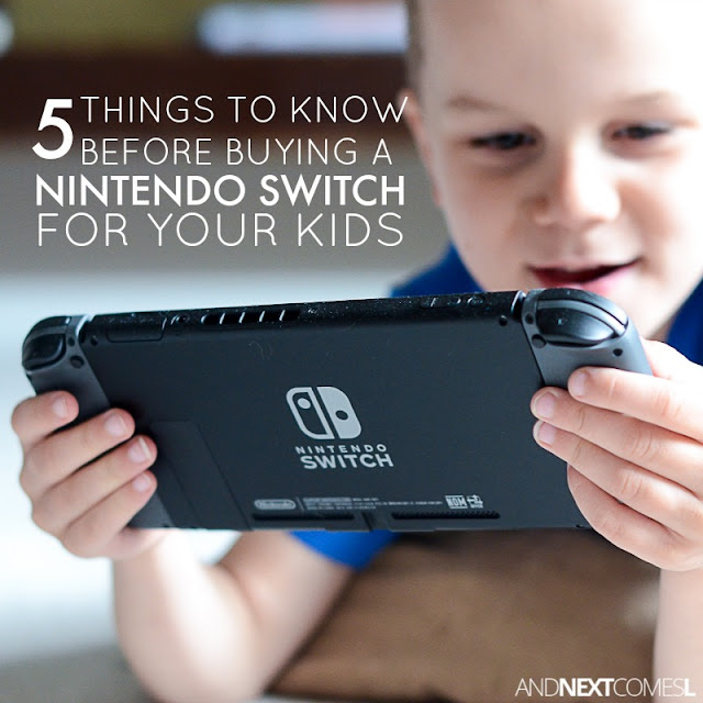 5 things to know before buying a Nintendo Switch for your kids from And Next Comes L