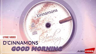 Lirik Lagu D'Cinnamons - Good Morning