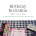 Birthday Invitation - Quick 'How To' Guide
