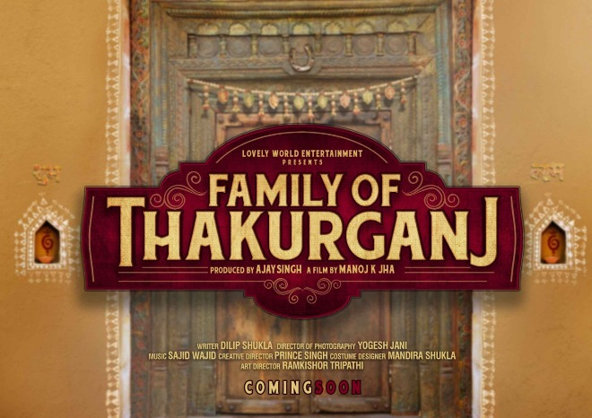full cast and crew of Bollywood movie Family Of Thakurganj 2019 wiki, movie story, release date, Family Of Thakurganj wikipedia Actress name poster, trailer, Video, News, Photos, Wallpaper, Wikipedia
