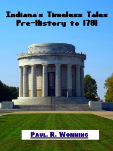 Indiana's Timeless Tales - Pre-History to 1781