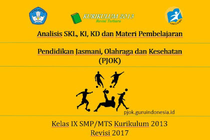 Analisis SKL, KI, KD (PJOK) Kelas IX SMP/MTS Kurikulum 2013 Rеvіѕі 2017