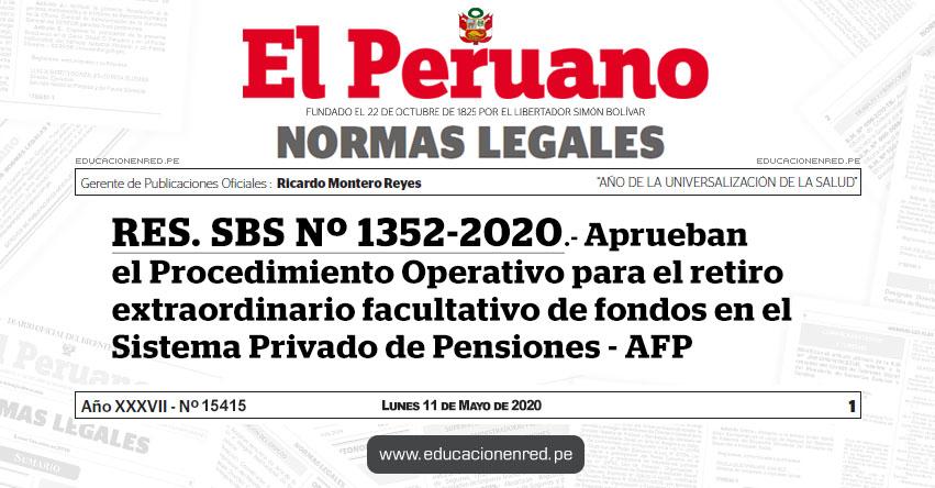RES. SBS Nº 1352-2020.- Aprueban el Procedimiento Operativo para el retiro extraordinario facultativo de fondos en el Sistema Privado de Pensiones