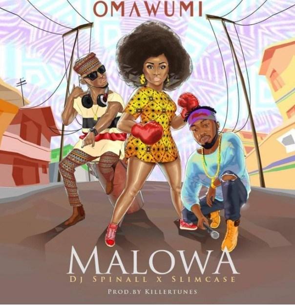 Omawumi Feat. Slimcase & DJ Spinall - Malowa