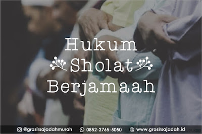 hukum sholat 5 waktu berjamaah, grosir sajadah batik, 0852-2765-5050