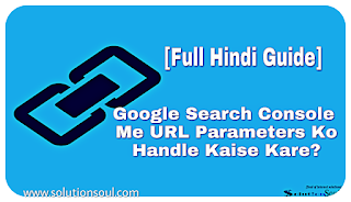 Google Search Console Me URL Parameters Ko Kaise Handle Kare
