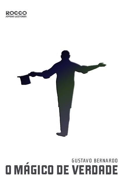 O mágico de verdade - Gustavo Bernardo