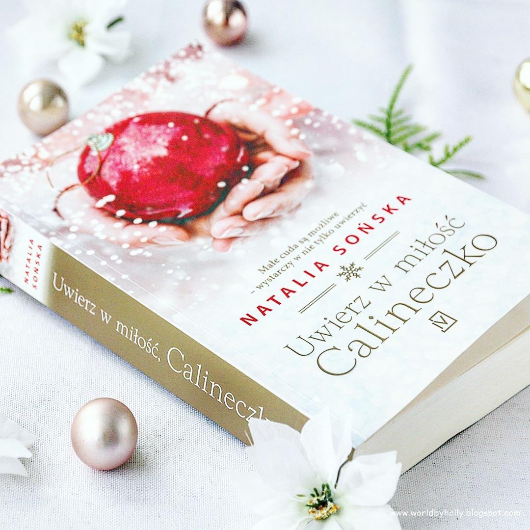 co czytać, co warto przeczytać, szukam ciekawej książki, książka o miłości, Uwierz w miłość Calineczko, natalia Sońska, polskie autorki, świąteczna książka