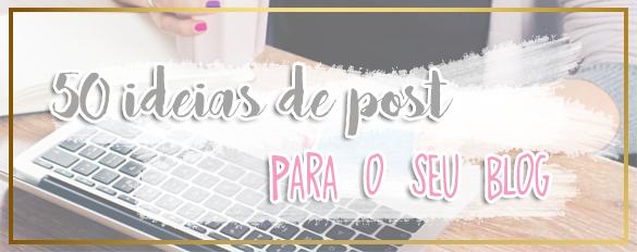 50 ideias de post para o seu blog
