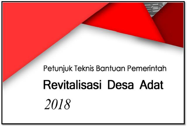 Juknis bantuan pemerintah tentang  revitalisasi desa adat 2018 dari Kementerian Pendidikan dan kebudayaan Indonesia