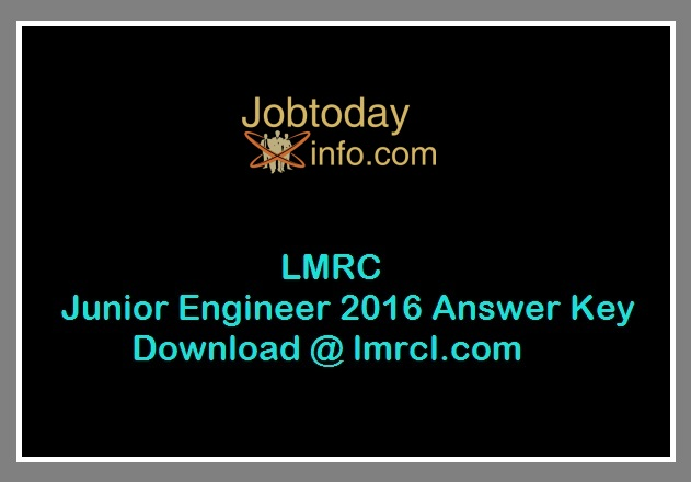 LMRC Junior Engineer Answer Key 2016 Download www.lmrcl.com