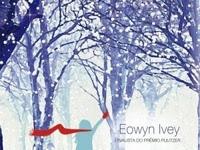 Resenha A menina da neve -  Eowyn Ivey