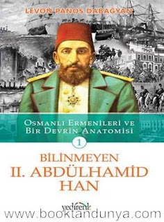 Levon Panos Dabağyan -Bilinmeyen II.Abdülhamid Han Cilt 1