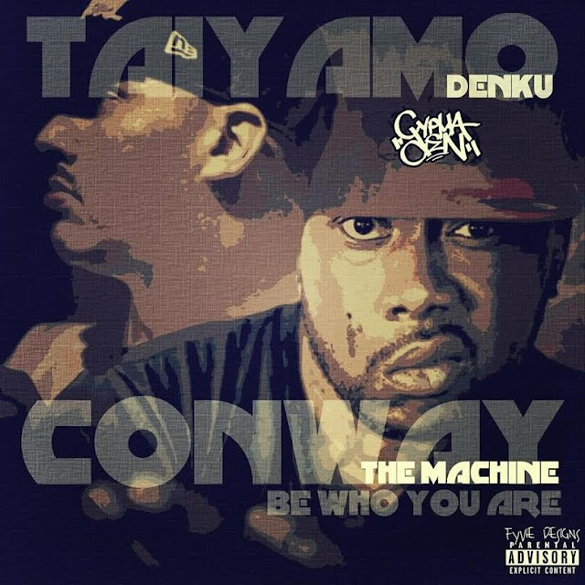Taiyamo Denku Ft Conway The Machine – Be Who You Are | @TaiyamoDenku
