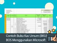 Contoh Buku Kas Umum (BKU) BOS Menggunakan Microsoft Excel