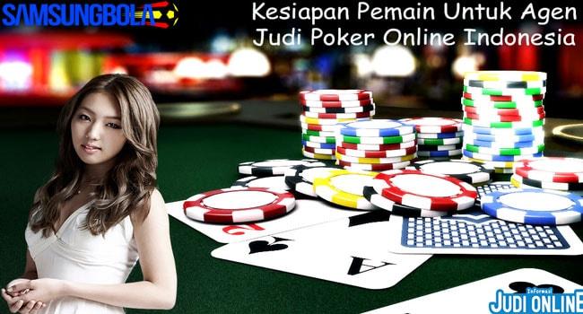 Kesiapan Pemain Untuk Agen Judi Poker Online Indonesia