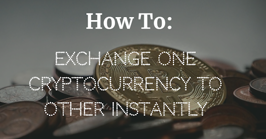 Exchange One Cryptocurrency to Other Instantly With Changelly