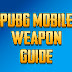 PUBG MOBILE all Weapons guide list & stats 2019 - NRROUNDER