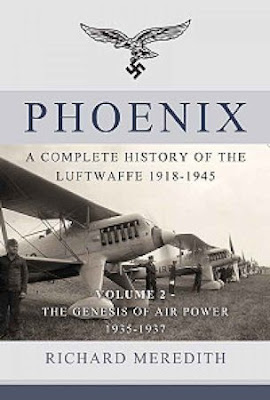 Phoenix - A Complete History of the Luftwaffe 1918-1945: Volume 2 - The Genesis of Air Power 1935-1937