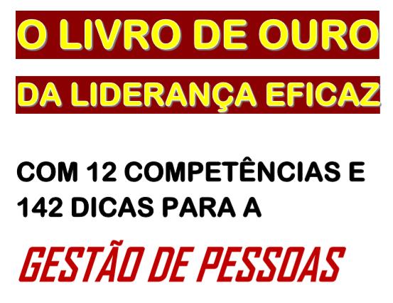 http://blogdoprofessorari.blogspot.com.br/2018/05/o-livro-de-ouro-da-lideranca-eficaz.html