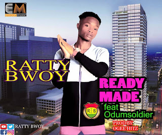 Ratty Bwoy Ft Odumsoldier – Ready Made (Prod By Ogee Hitz)