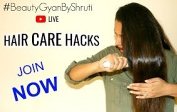 Haircare Hacks You Must Try & Live Q&A on #BeautyGyanByShruti