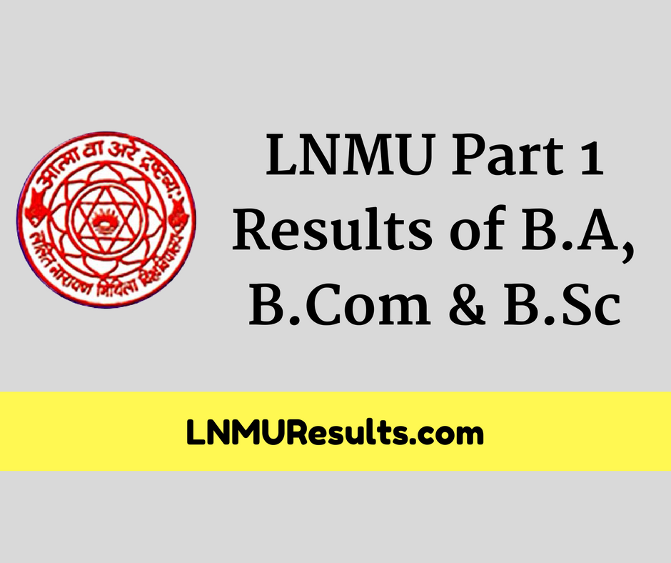 LNMU Part 1 Result of B.A, B.Com, B.Sc 2017