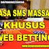 Jasa SMS Massal Khusus Untuk Web Betting